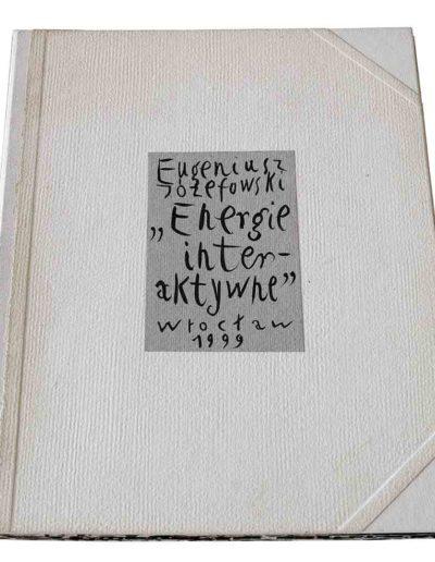 1999 Eugeniusz Józefowski, Energie interaktywne, książka harmonijkowa na papierze ryżowym, 35 stron format 28 x 36,5 x 1,5 cm 19